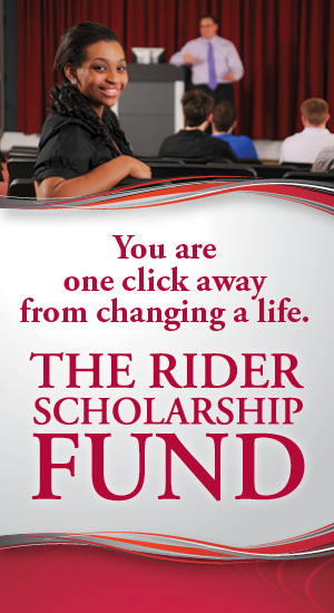 You are one click away from changing a life/. The Rider Scholarship Fund